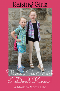 Raising Girls - There's So Much I Don't Know!