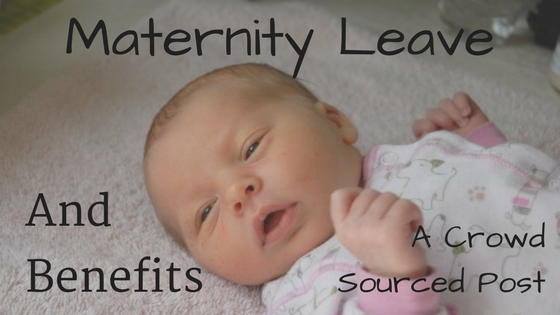 Maternity Leave and Benefits - A Modern Mom's Life