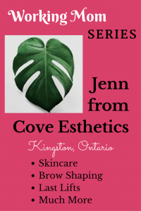 Jenn from Cove Esthetics - Working Mom Series