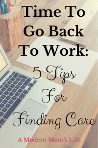 Time To Go Back To Work: 5 TIps For Finding Care