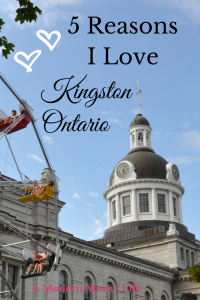 5 Reasons I Love Kingston Ontario