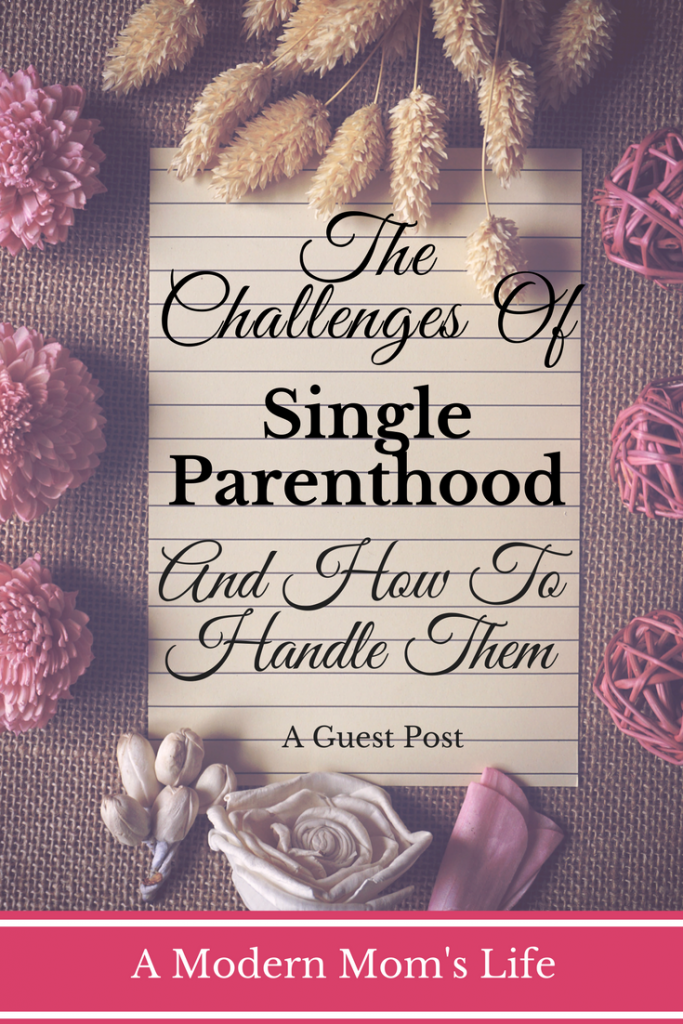 The Challenges of Single Parenthood And How To Handle Them