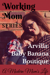 Working Mom Series Arvilla Baby Banana Boutique
