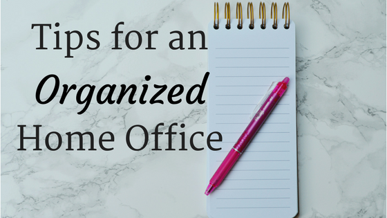 Tips for an Organized Home Office