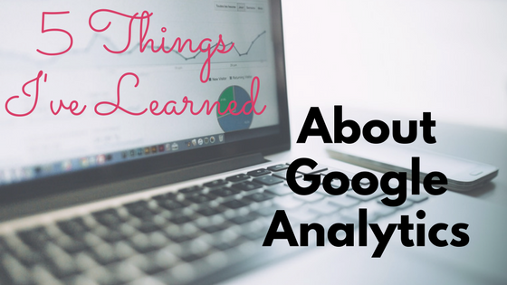 Learned Google Analytics
