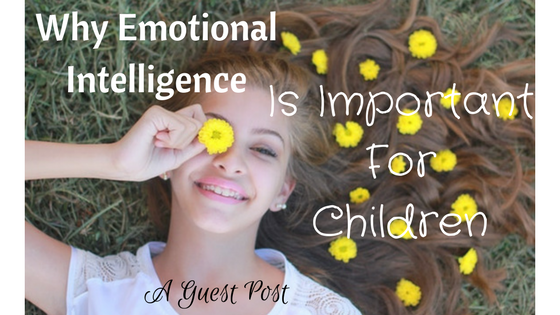 Why Emotional Intelligence is Important for Children