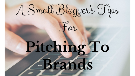 A Small Bloggers Tips For Pitching To Brands