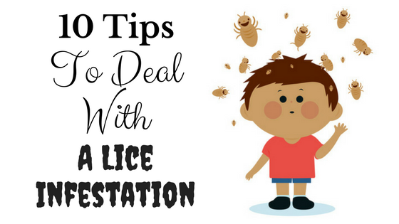 10 Tips To Deal With A Lice Infestation