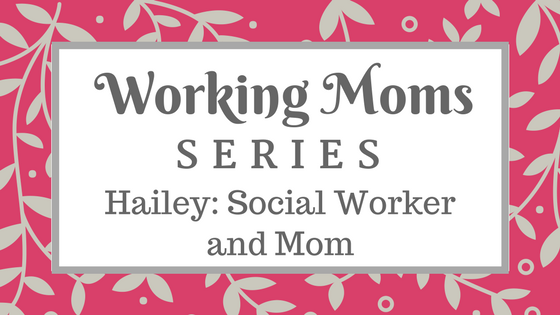 Hailey: Social Working and Mom