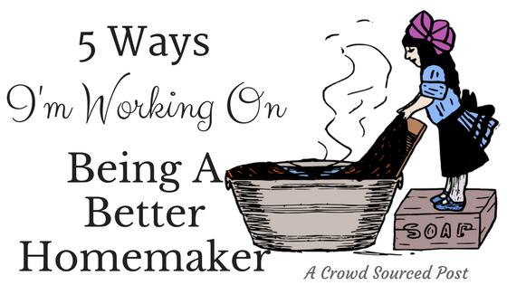 Being A Better Homemaker