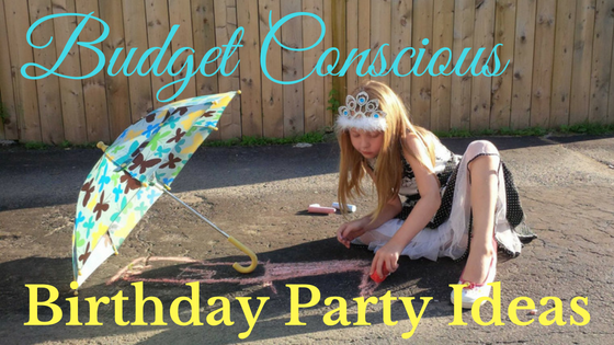 Budget Conscious Birthday Party Ideas