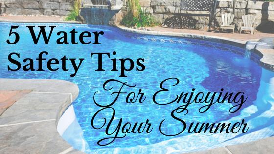 5 Water Safety Tips for Enjoying Your Summer
