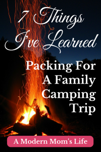7 Things I've Learned Packing For A Family Camping Trip