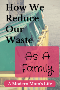 How we reduce our waste as a family