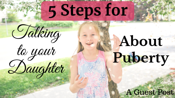 5 Steps for Talking to your Daughter About Puberty