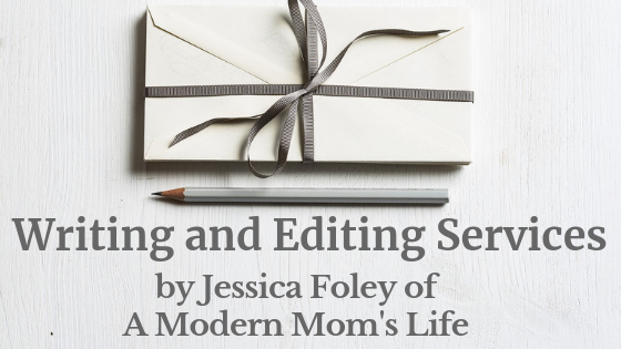 Writing and Editing Services by Jessica Foley of A Modern Mom's Life