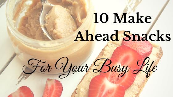 10 Make Ahead Snacks