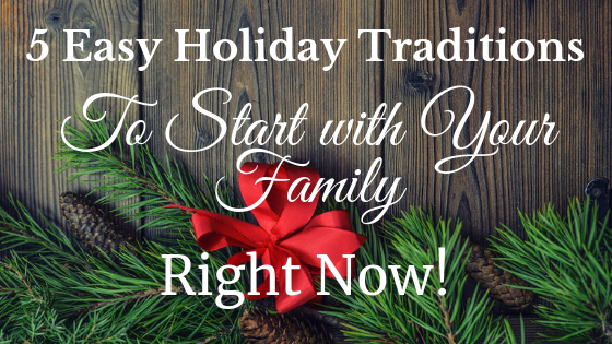 holidays traditions to enjoy as a family