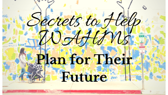 Help WAHMs Plan for their future