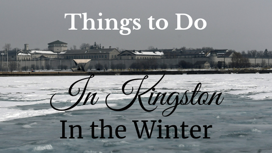 Things to do in Kingston in the Winter