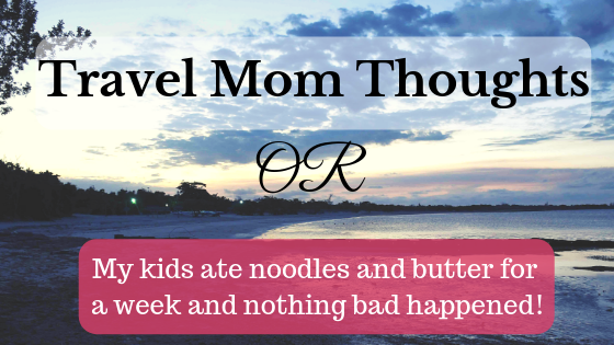 Travel Mom Thoughts