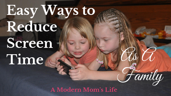 Ways to reduce screen time as a family