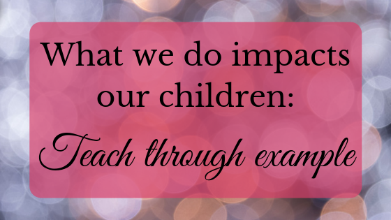 teach children through example