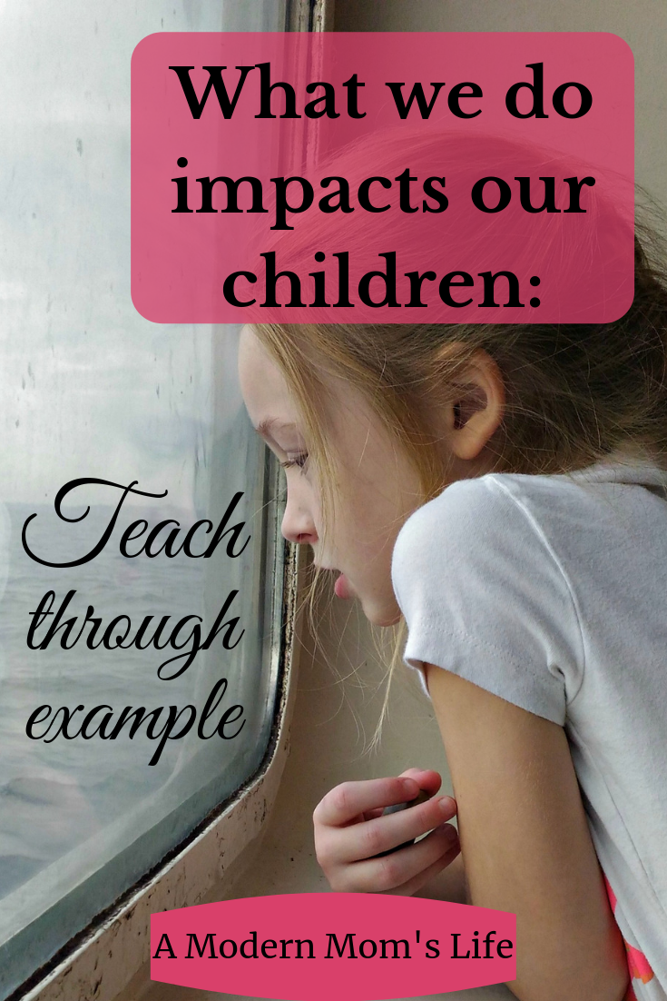 What we do impacts our children: Teach through example