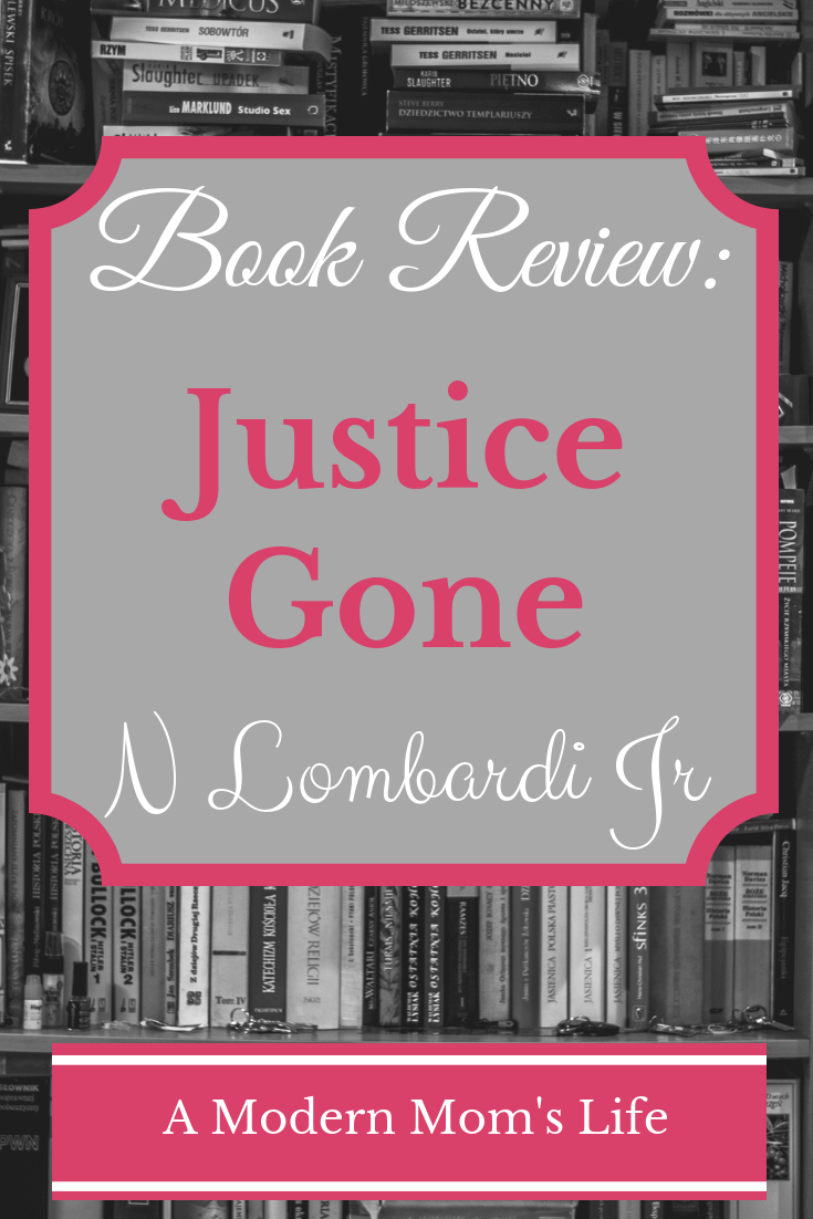Justice Gone by N Lombardi Jr