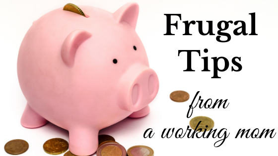 Frugal tips from a working mom
