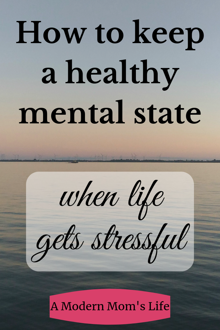 How to keep a healthy mental state when life gets stressful