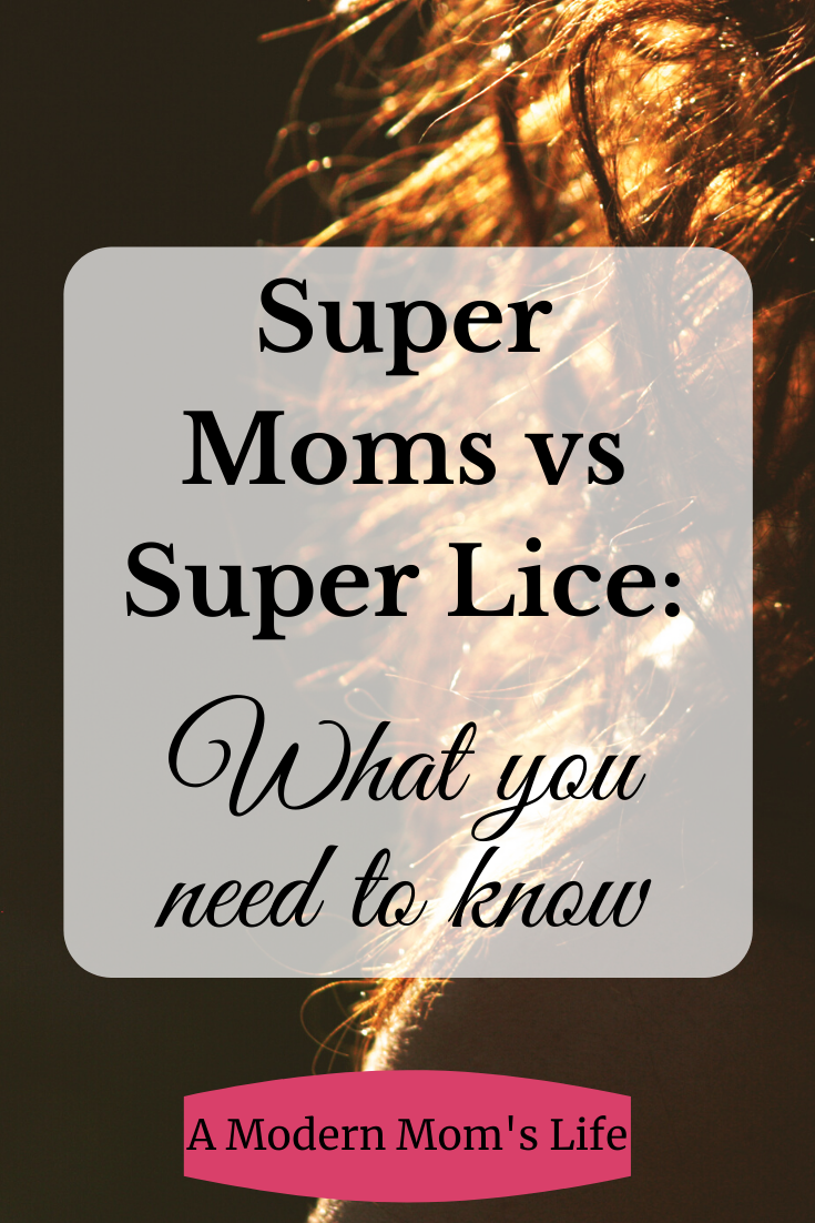 Super Moms Vs Super Lice: What you need to know
