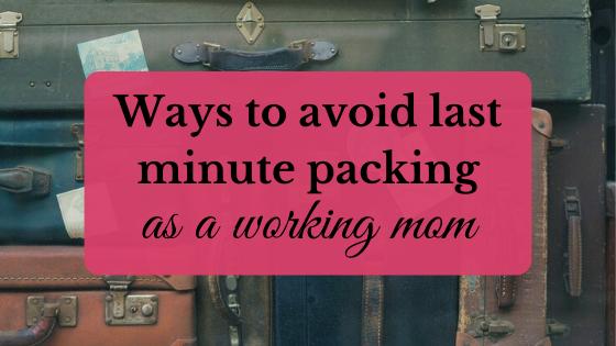 avoid last minute packing