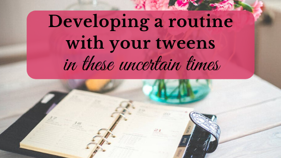 routine with your tweens