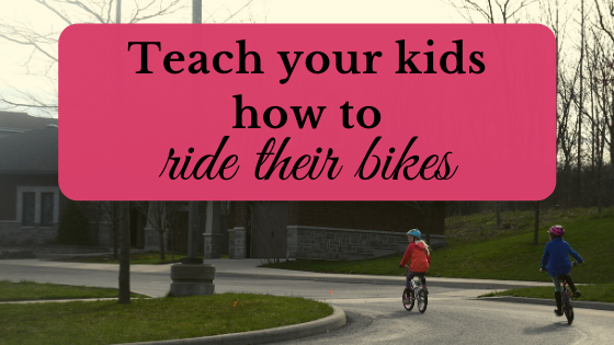 teach your kids how to ride their bikes