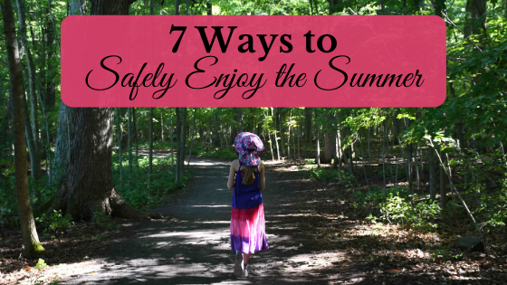 Ways to safely enjoy the summer