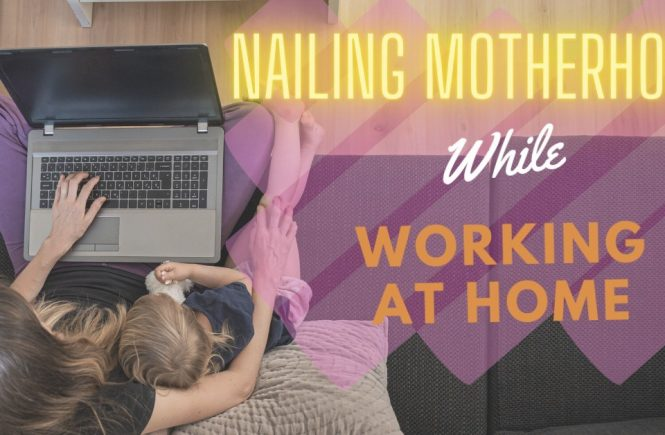 motherhood working at home