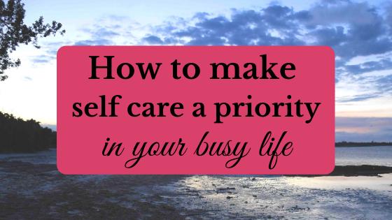 make self care a priority