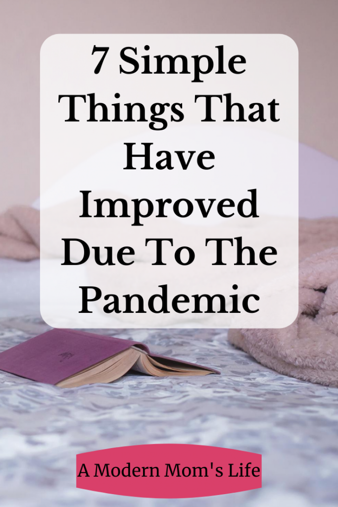 7 Simple Things That Have Improved Due to the Pandemic