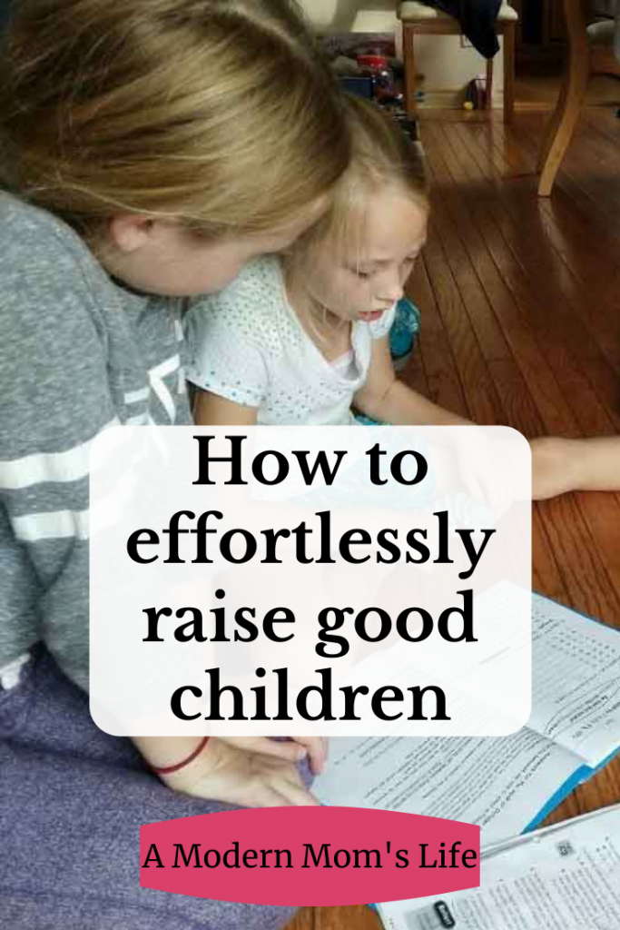How to effortlessly raise good children