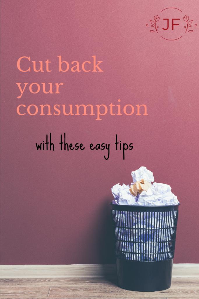 Cut back your consumption
